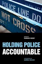 Holding Police Accountable (John Jay Series on Criminal Justice)