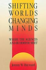 Shifting Worlds, Changing Minds af Jeremy W. Hayward
