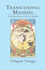 Transcending Madness af Judith L. Lief, Chogyam Trungpa