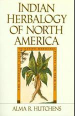 Indian Herbalogy of North America af Alma R. Hutchens, Alam Hutchens
