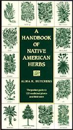 A Handbook of Native American Herbs af Alma R. Hutchens
