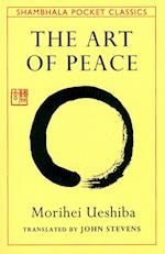Art of Peace,The:Teachings of the Founder of AikidoPocket Classic af John Stevens, Morihei Ueshiba