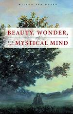 Beauty, Wonder, and the Mystical Mind