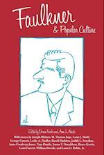 Faulkner and Popular Culture (FAULKNER AND YOKNAPATAWPHA SERIES)