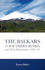 The Balkars of Southern Russia and Their Deportation (1944 57)* af Karen Baker