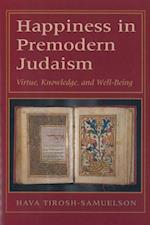 Happiness in Premodern Judaism (MONOGRAPHS OF THE HEBREW UNION COLLEGE, nr. 29)