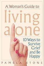 A Woman's Guide to Living Alone af Pamela Stone