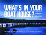 What's in Your Boathouse?
