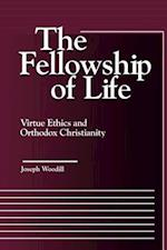 The Fellowship of Life (Moral Traditions Series)