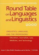 Georgetown University Round Table on Languages and Linguistics (GURT) 2000: Linguistics, Language, and the Professions af Ai Hui Tan, Heidi Ehernberger Hamilton, James E Alatis