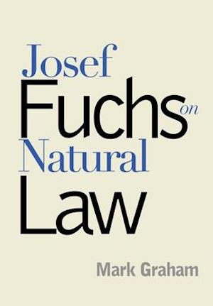 Josef Fuchs on Natural Law