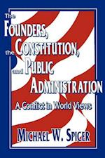 The Founders, the Constitution, and Public Administration af Michael W. Spicer