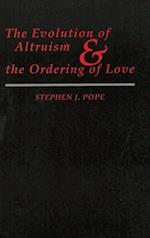 The Evolution of Altruism and the Ordering of Love (Moral Traditions Series)