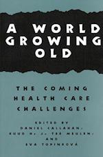 A World Growing Old (Hastings Center Studies in Ethics Series)