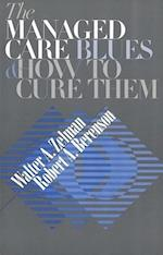 The Managed Care Blues and How to Cure Them (The Managed Care Blues and How to Cure Them)