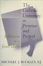 The Catholic University as Promise and Project (The Catholic University as Promise and Project)