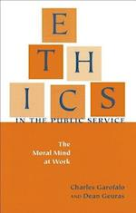 Ethics in the Public Service (Texts and Teaching/Politics, Policy, Administration Series)