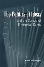 The Politics of Ideas and the Spread of Enterprise Zones (American Governance and Public Policy Series)