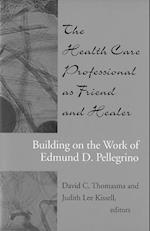 The Health Care Professional as Friend and Healer (The Health Care Professional as Friend and Healer)