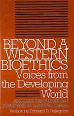 Beyond a Western Bioethics (The Clinical Medical Ethics Series)