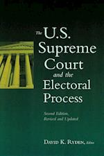 The U.S. Supreme Court and the Electoral Process (The U S Supreme Court and the Electoral Process)