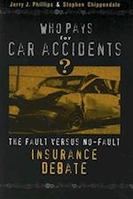 Who Pays for Car Accidents? (Controversies in Public Policy Series)