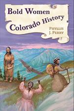 Bold Women in Colorado History (Bold Women in History)
