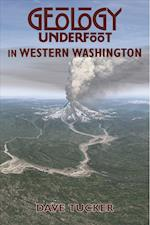 Geology Underfoot in Western Washington (Geology Underfoot)