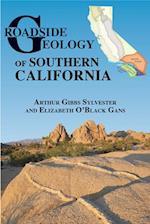 Roadside Geology of Southern California (Roadside Geology Series)