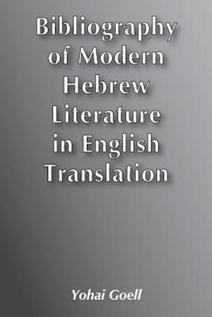 Bibliography of Modern Hebrew Literature in English Translation