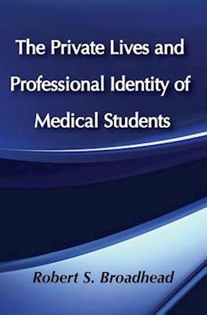 The Private Lives and Professional Identity of Medical Students