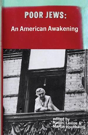 Poor Jews: An American Awakening