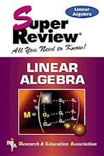 Linear Algebra: Super Review