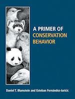 A Primer of Conservation Behavior af Daniel T Blumstein, Esteban Fernandez Juricic, Daniel Blumstein