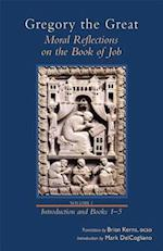 Moral Reflections on the Book of Job, Volume 1 (Preface and Books 1-5) (Cistercian Studies, nr. 249)