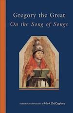 Gregory the Great on the Song of Songs (Cistercian Studies, nr. 244)