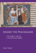 Aelred the Peacemaker (Cistercian Studies Paperback, nr. 251)