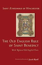 Old English Rule of Saint Benedict: With Related Old English Texts