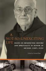 A Not-So-Unexciting Life (Cistercian Studies Paperback, nr. 269)