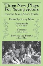 Three New Plays for Young Actors (From the Young Actors Studio)