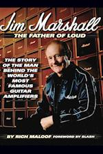 Jim Marshall - The Father of Loud