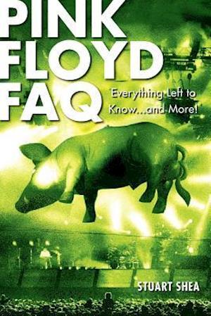 Bog, paperback Pink Floyd FAQ af Stuart Shea