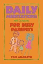 Daily Meditations for Busy Parents af Tom McGrath