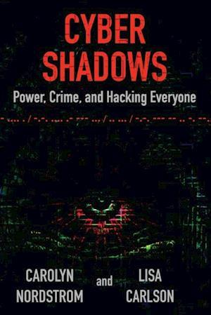 Cyber Shadows af Carolyn Nordstrom Lisa Carlson