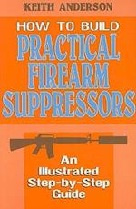 How to Build Practical Firearm Suppressors