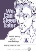 We Can Sleep Later