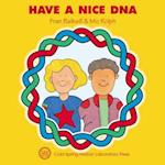 Have a Nice DNA (Enjoy your cells, nr. 3)