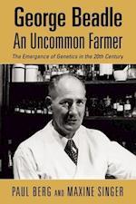 George Beadle, an Uncommon Farmer