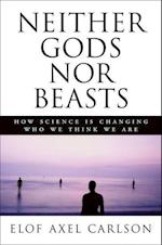 Neither Gods Nor Beasts