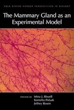 The Mammary Gland as an Experimental Model (Cold Spring Harbor Perspectives in Biology)